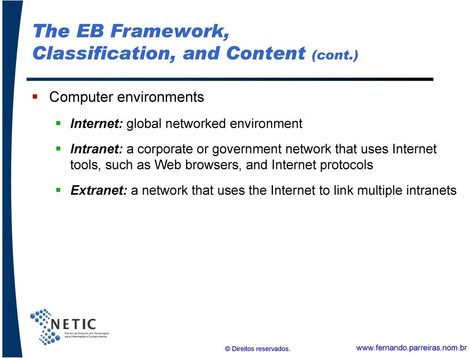 corporate or government network that uses Internet tools, such as Web