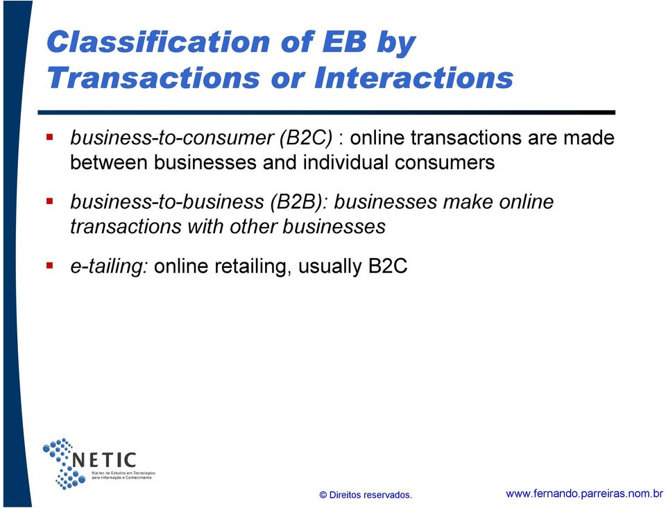 businesses and individual consumers business-to-business (B2B):