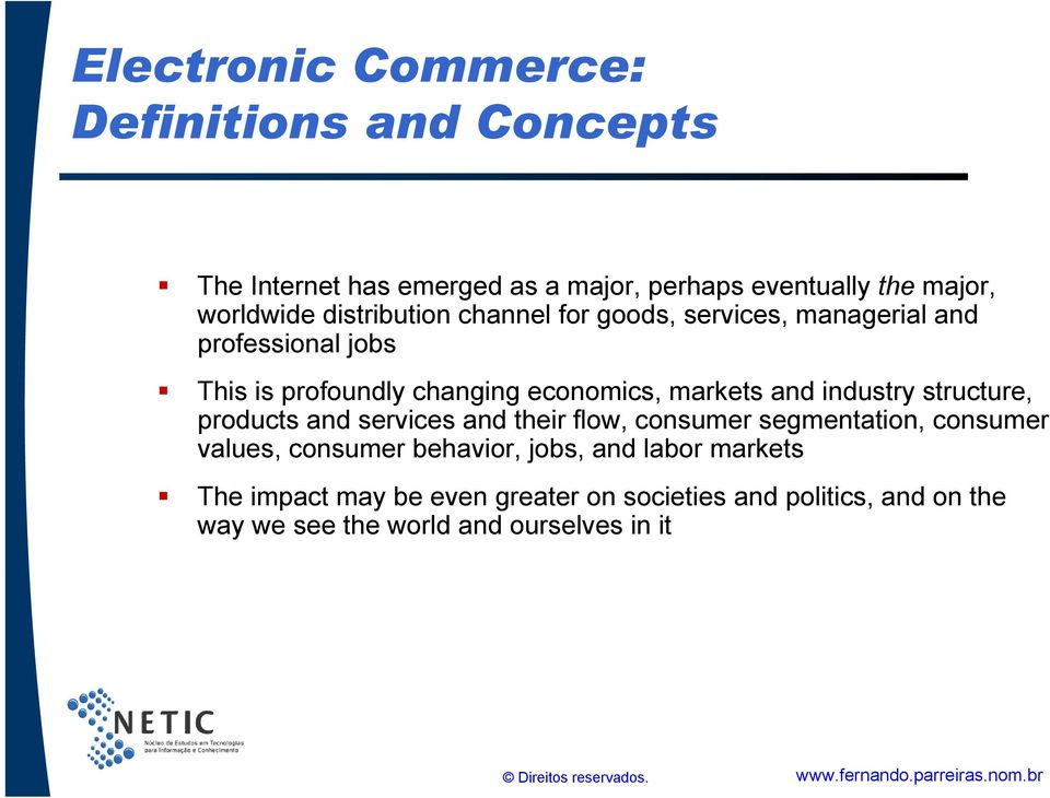 and industry structure, products and services and their flow, consumer segmentation, consumer values, consumer behavior,