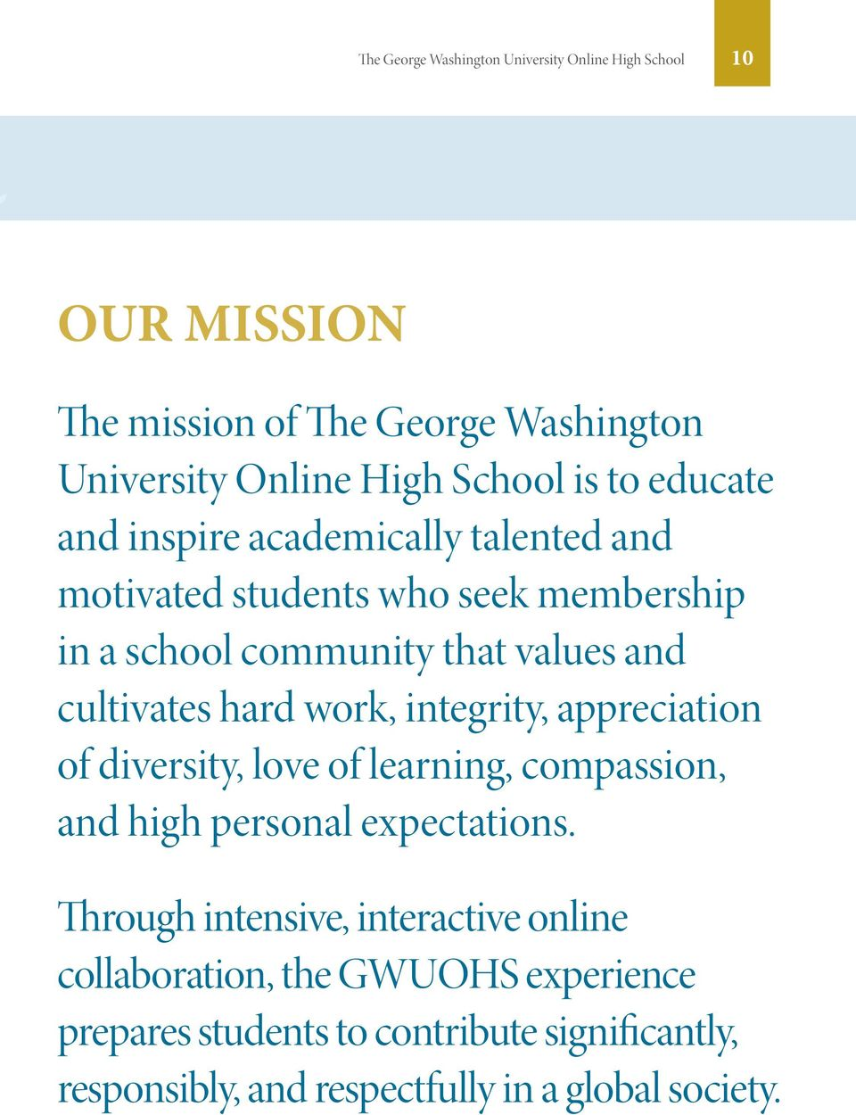 work, integrity, appreciation of diversity, love of learning, compassion, and high personal expectations.