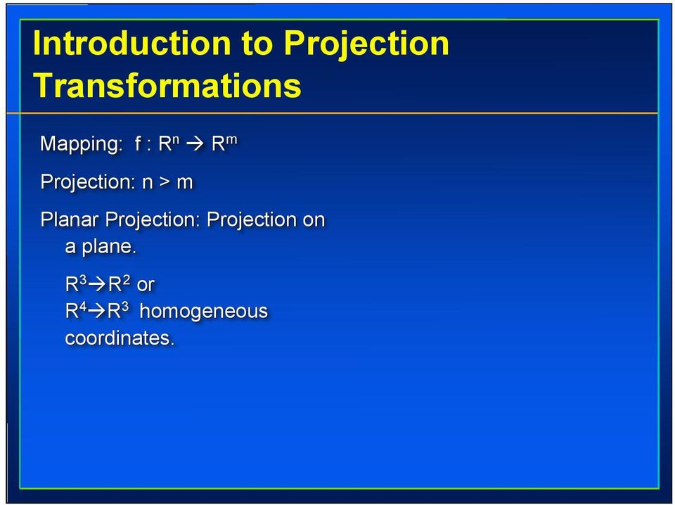 Projection: n > m Planar Projection: