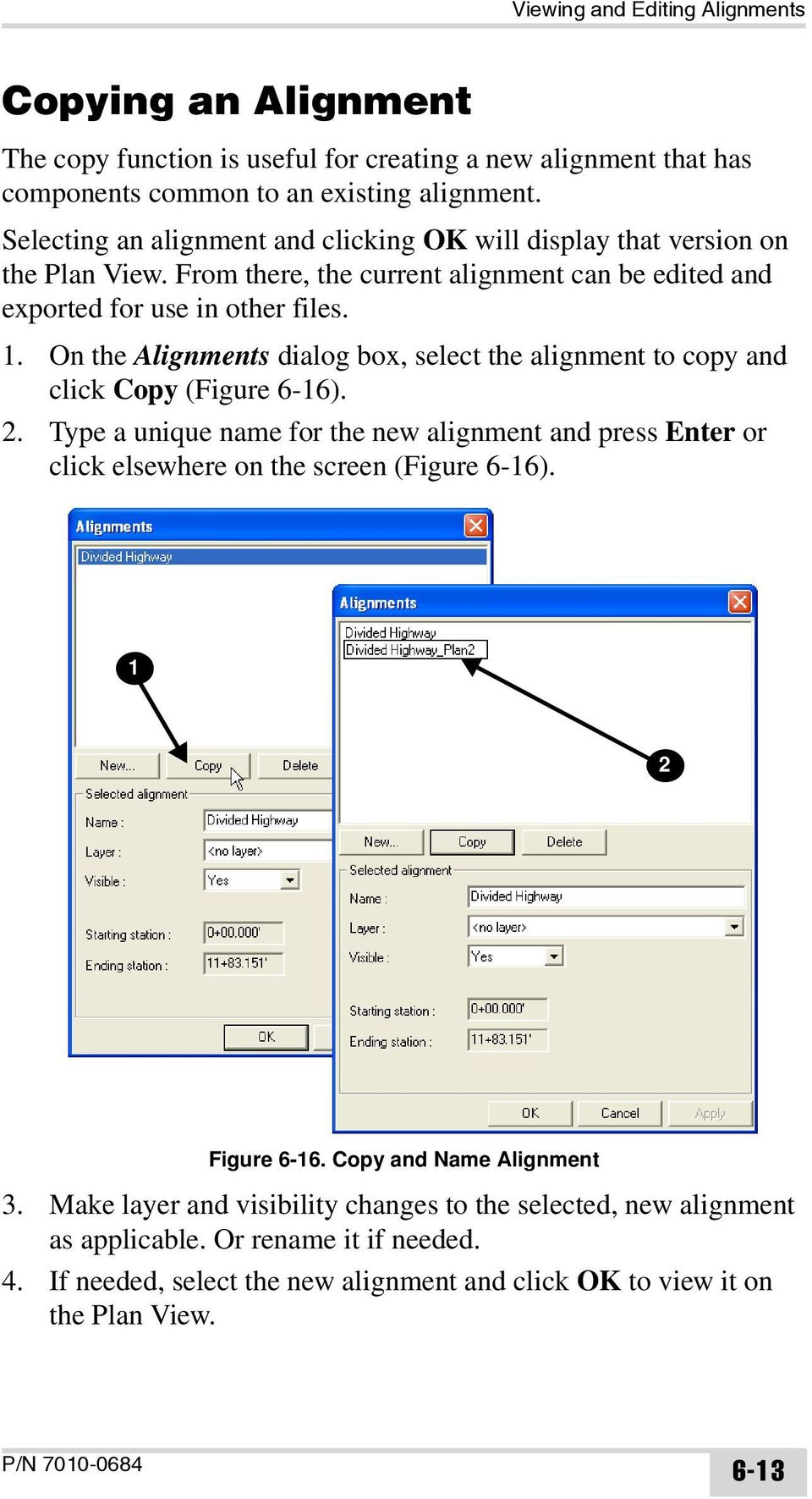 On the Alignments dialog box, select the alignment to copy and click Copy (Figure 6-16). 2.