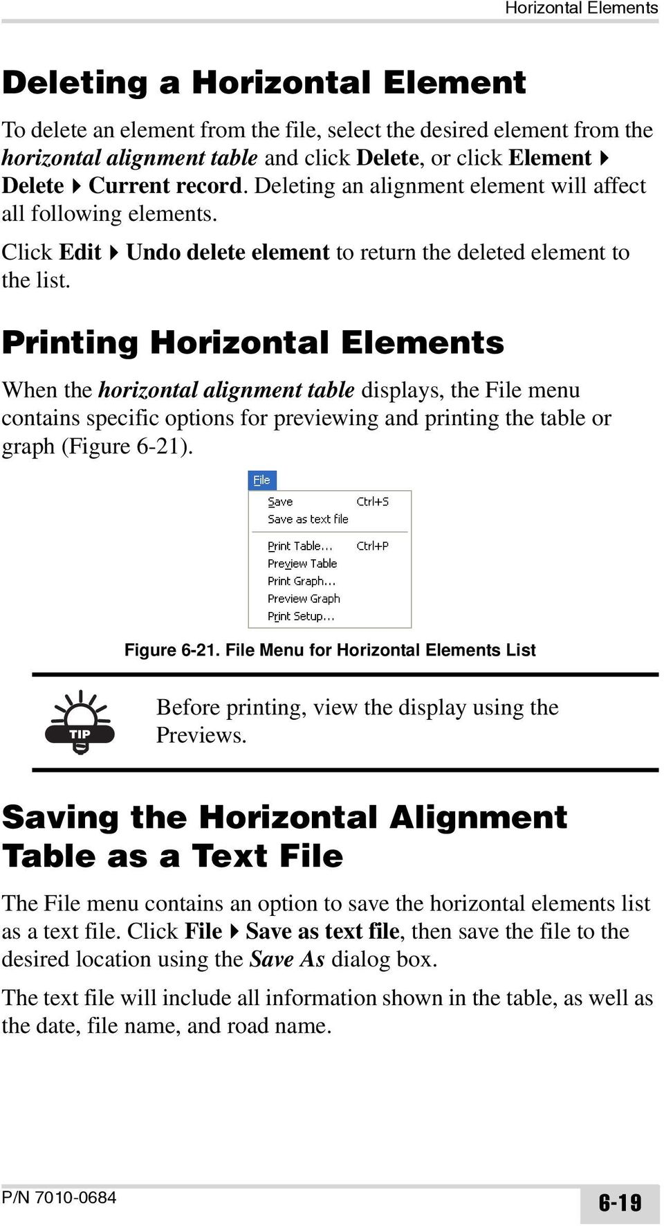 Printing Horizontal Elements When the horizontal alignment table displays, the File menu contains specific options for previewing and printing the table or graph (Figure 6-21). Figure 6-21.