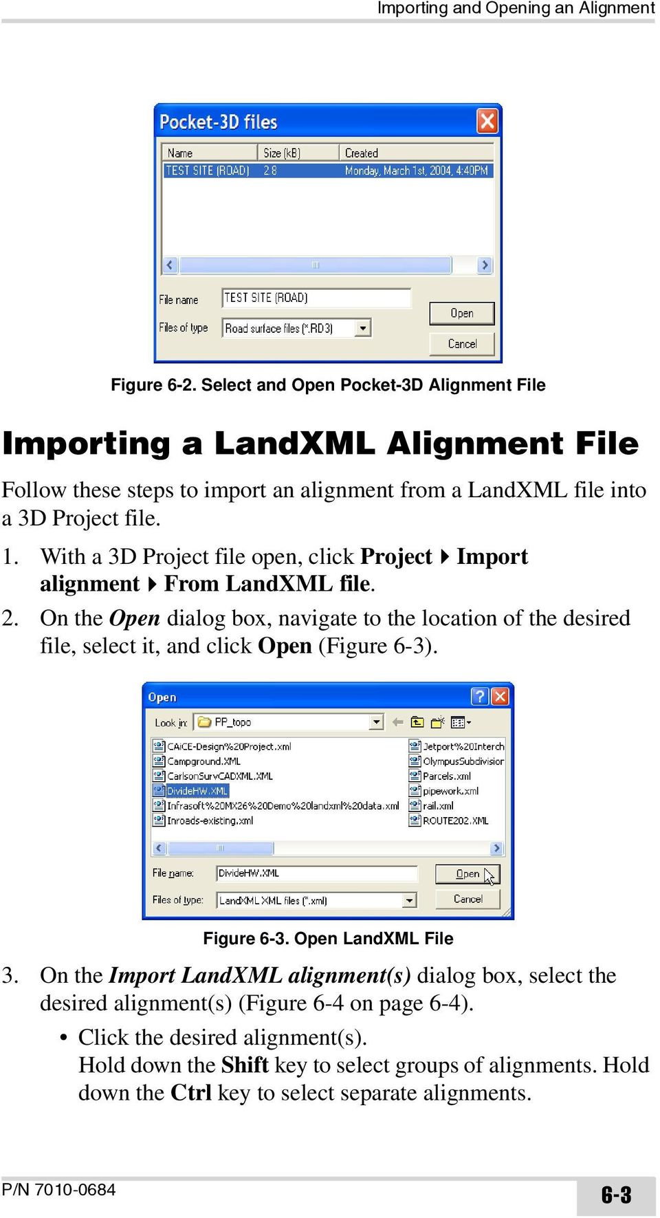 With a 3D Project file open, click Project Import alignment From LandXML file. 2.