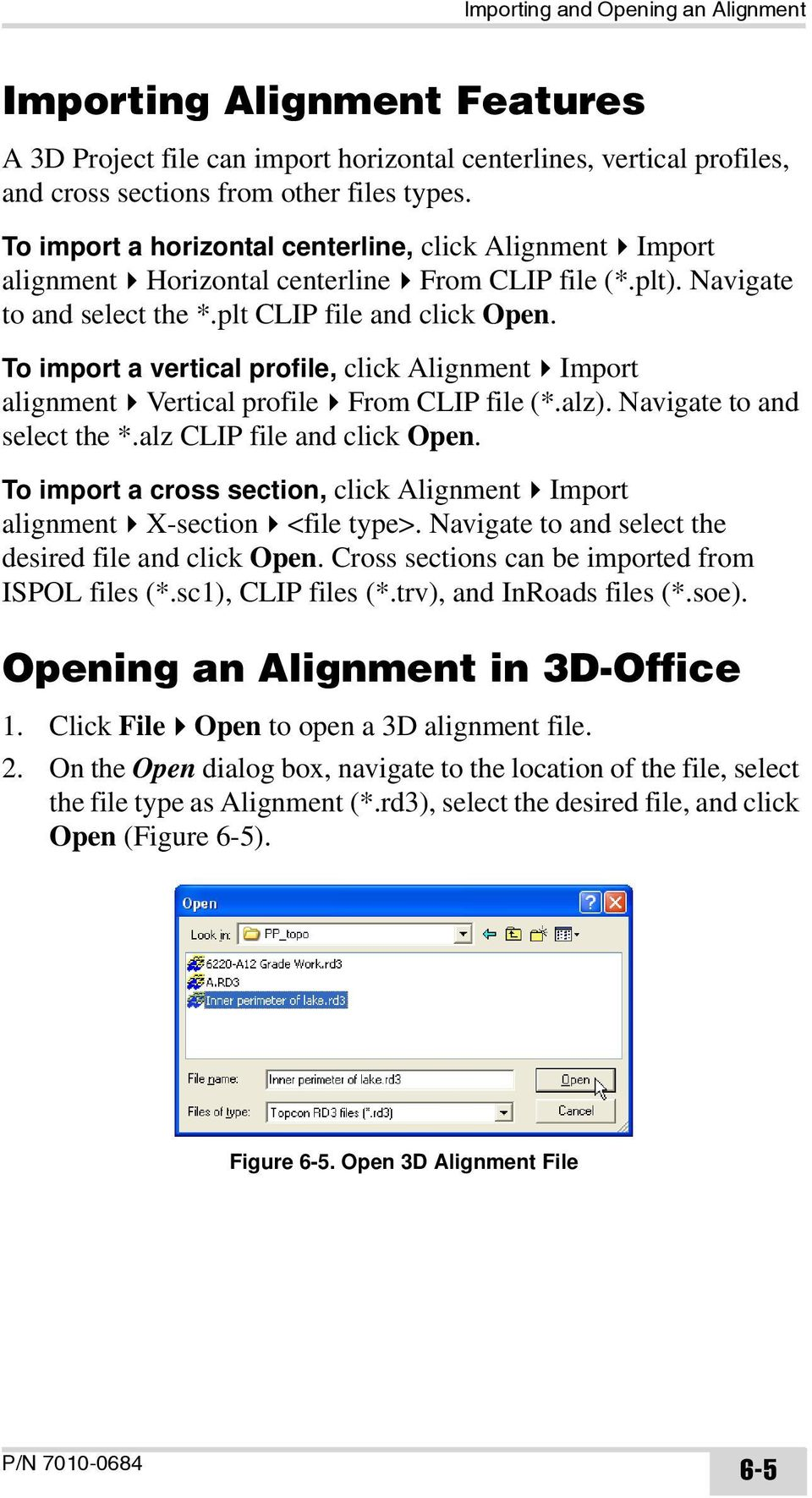 To import a vertical profile, click Alignment Import alignment Vertical profile From CLIP file (*.alz). Navigate to and select the *.alz CLIP file and click Open.