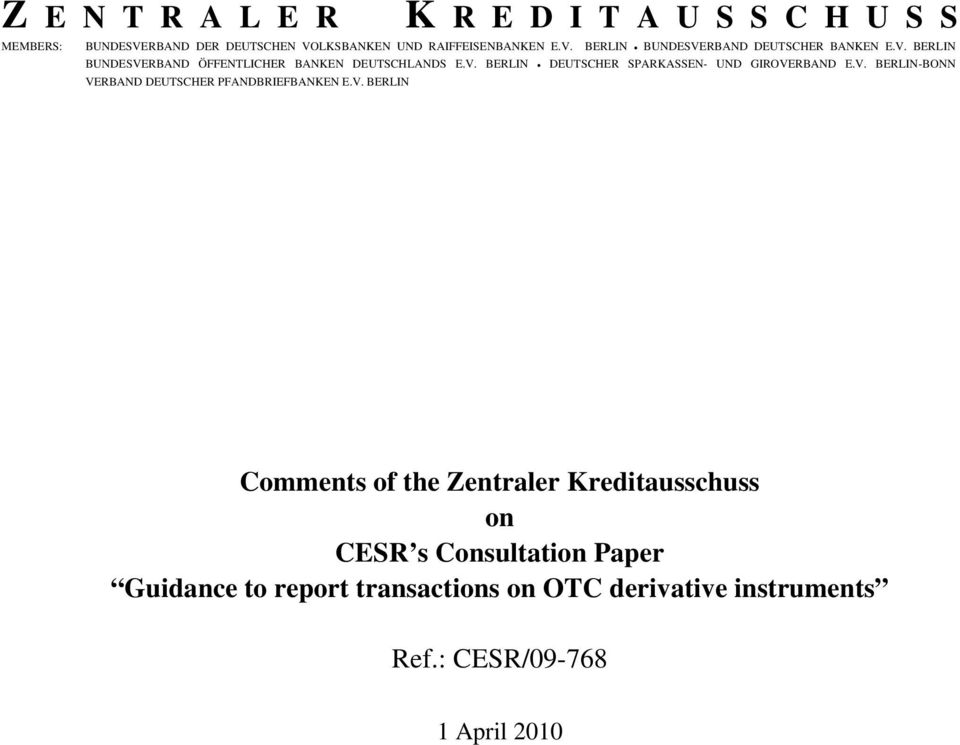 V. BERLIN Comments of the Zentraler Kreditausschuss on CESR s Consultation Paper Guidance to report transactions on OTC