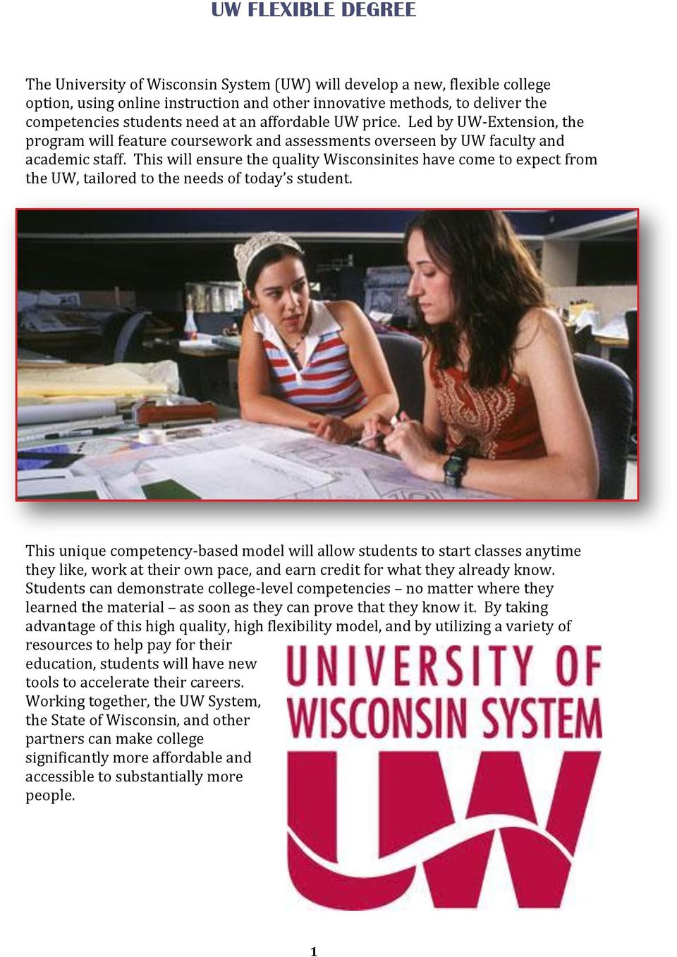This will ensure the quality Wisconsinites have come to expect from the UW, tailored to the needs of today s student.