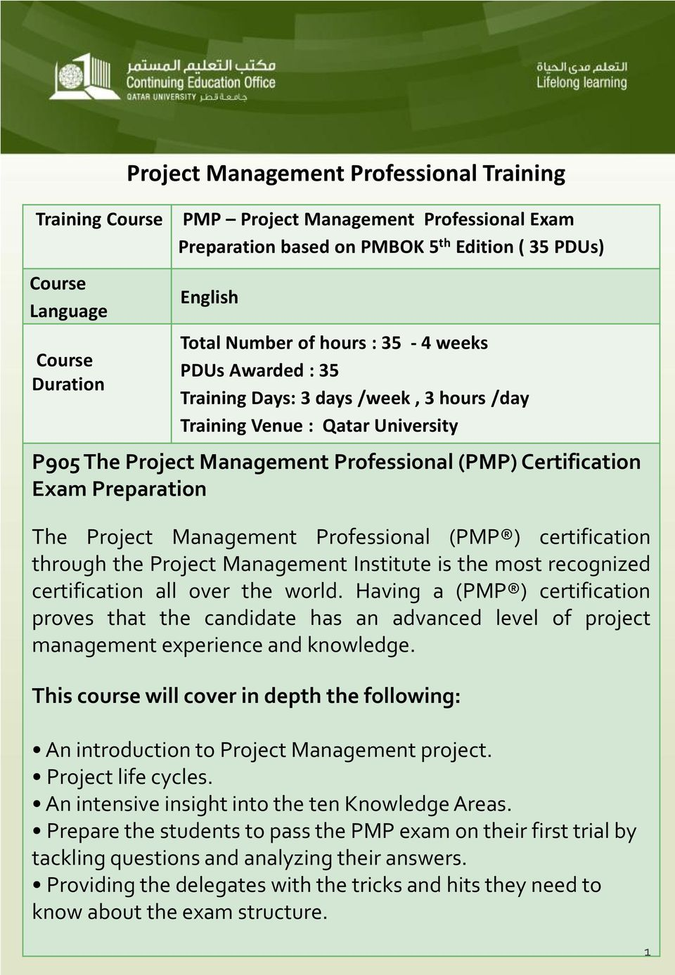 Preparation The Project Management Professional (PMP ) certification through the Project Management Institute is the most recognized certification all over the world.
