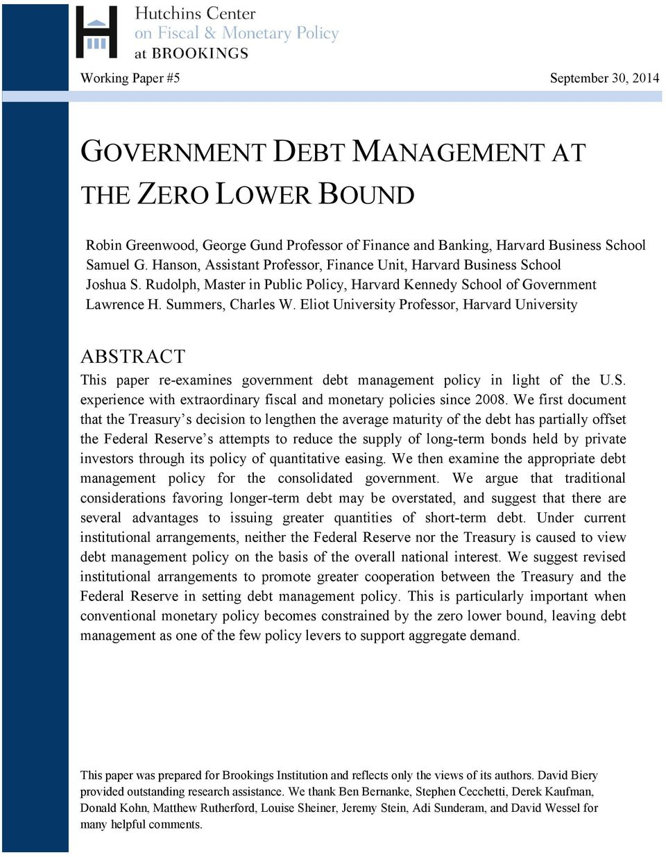Eliot University Professor, Harvard University ABSTRACT This paper re-examines government debt management policy in light of the U.S. experience with extraordinary fiscal and monetary policies since 2008.