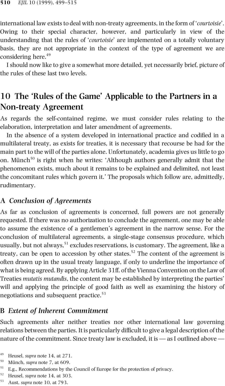 context of the type of agreement we are considering here. 49 I should now like to give a somewhat more detailed, yet necessarily brief, picture of the rules of these last two levels.