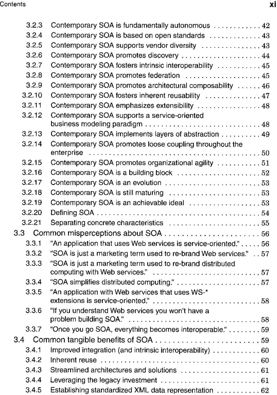 2.11 Contemporary SOA emphasizes extensibility 48 3.2.12 Contemporary SOA supports a service-oriented business modeling paradigm 48 3.2.13 Contemporary SOA implements layers of abstraction 49 3.2.14 Contemporary SOA promotes loose coupling throughout the enterprise 50 3.