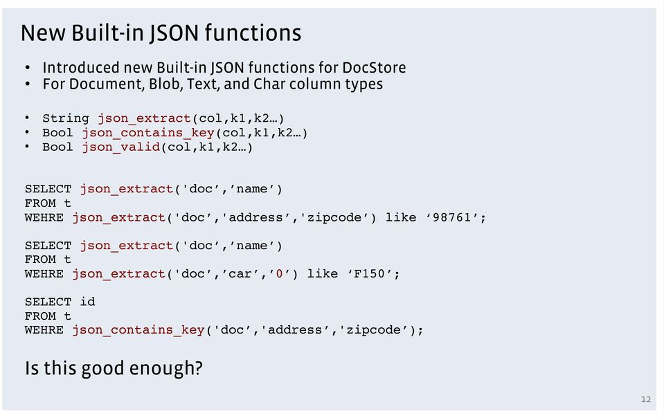 json_extract('doc, name ) FROM t WEHRE json_extract('doc,'address,'zipcode ) like 98761 ; SELECT json_extract('doc, name )