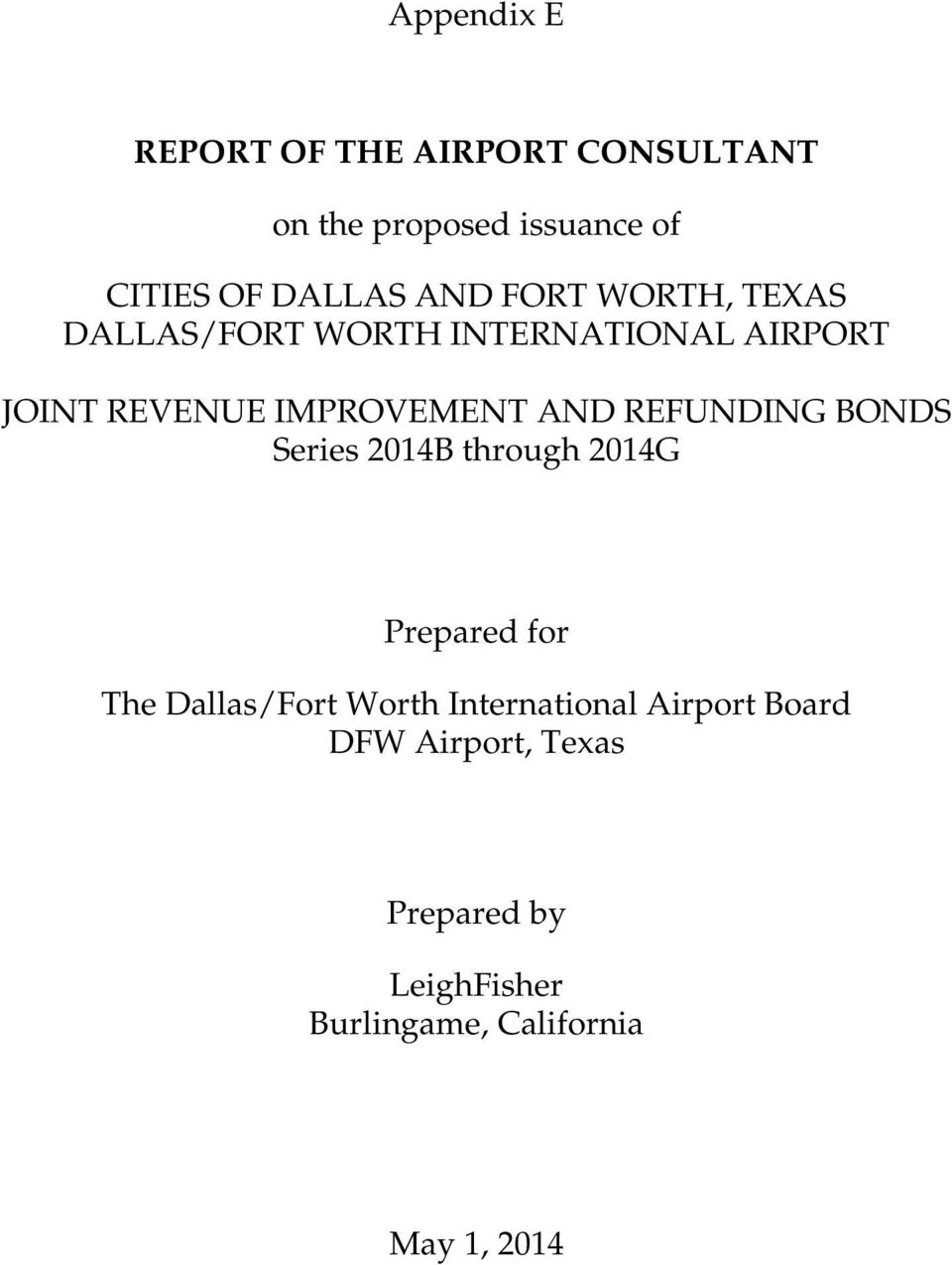 AND REFUNDING BONDS Series 2014B through 2014G Prepared for The Dallas/Fort Worth