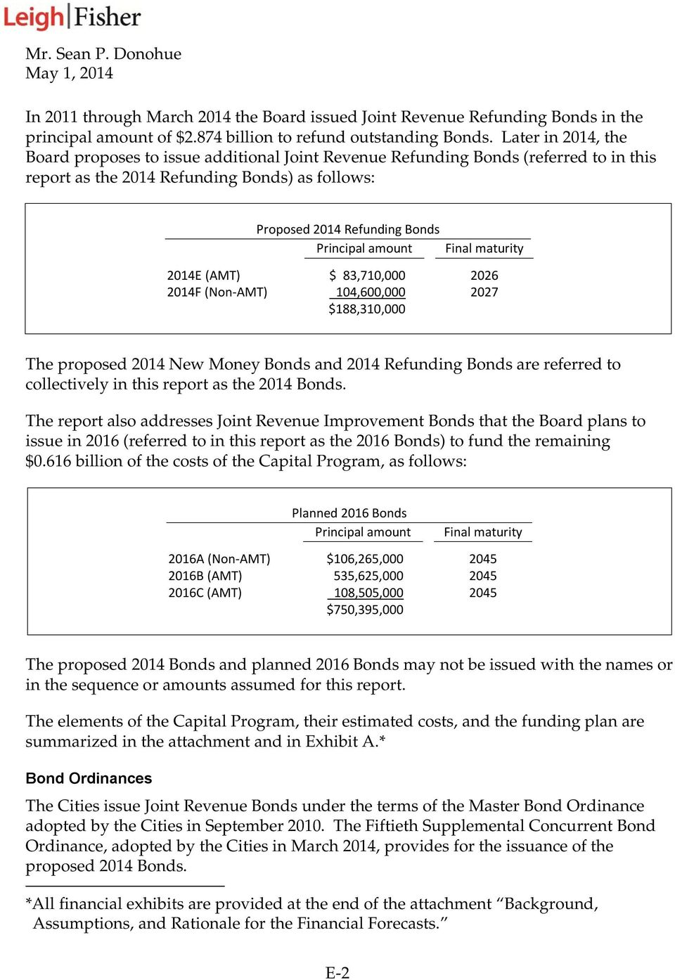 Final maturity 2014E (AMT) $ 83,710,000 2026 2014F (Non-AMT) 104,600,000 2027 $188,310,000 The proposed 2014 New Money Bonds and 2014 Refunding Bonds are referred to collectively in this report as