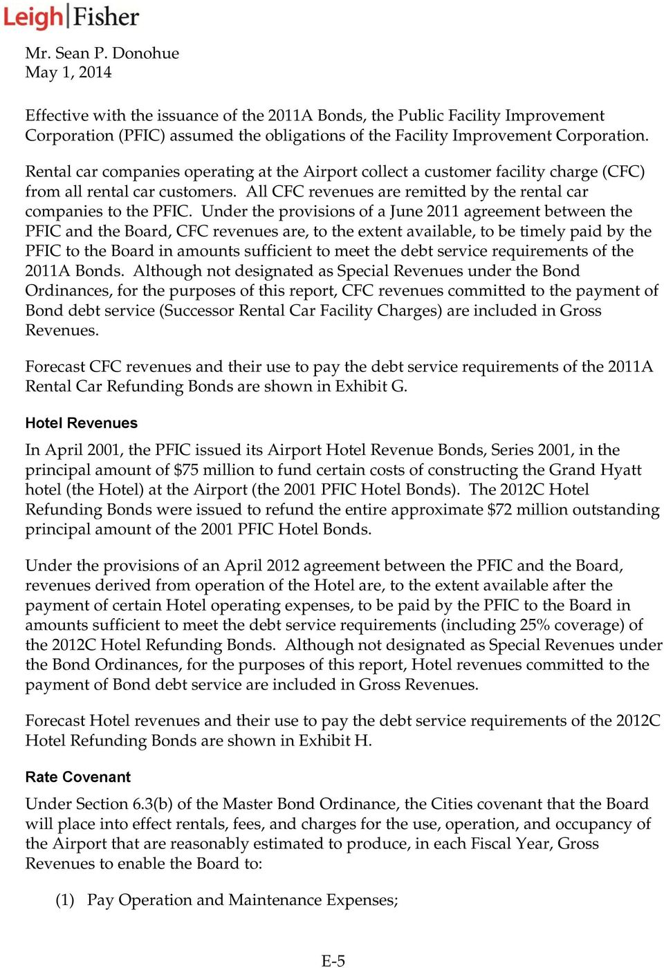 Under the provisions of a June 2011 agreement between the PFIC and the Board, CFC revenues are, to the extent available, to be timely paid by the PFIC to the Board in amounts sufficient to meet the