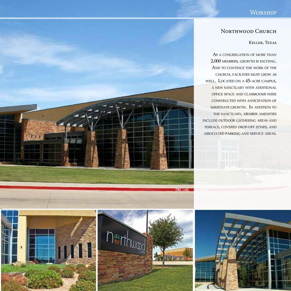 Located on a 45-acre campus, a new sanctuary with additional office space and classrooms were constructed with