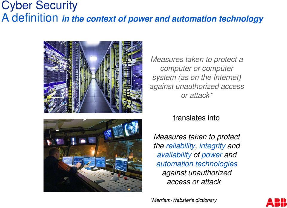 attack* translates into Measures taken to protect the reliability, integrity and availability