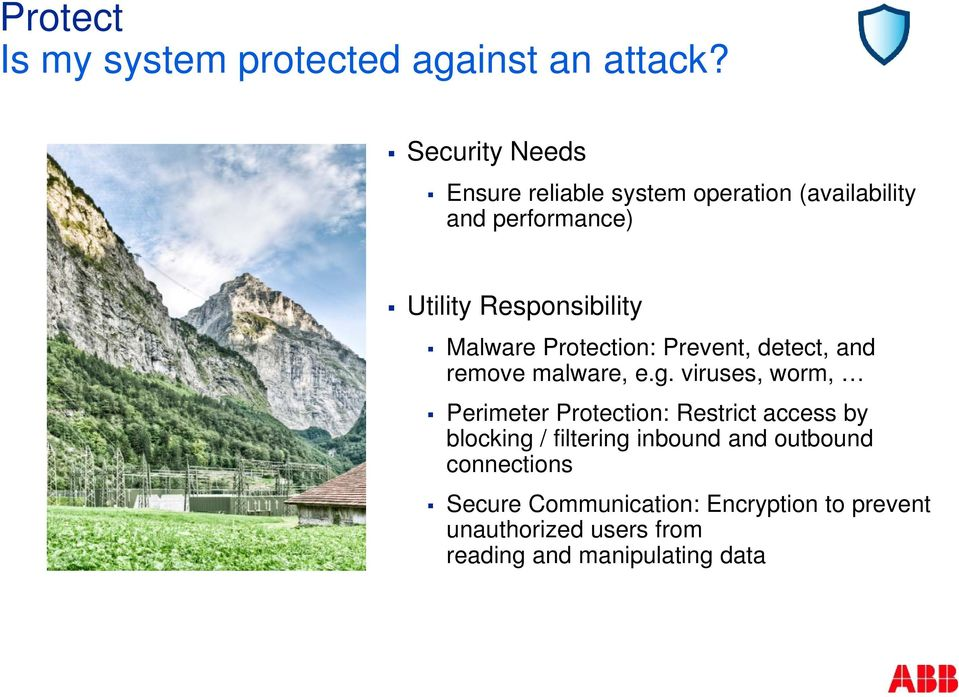 Malware Protection: Prevent, detect, and remove malware, e.g.