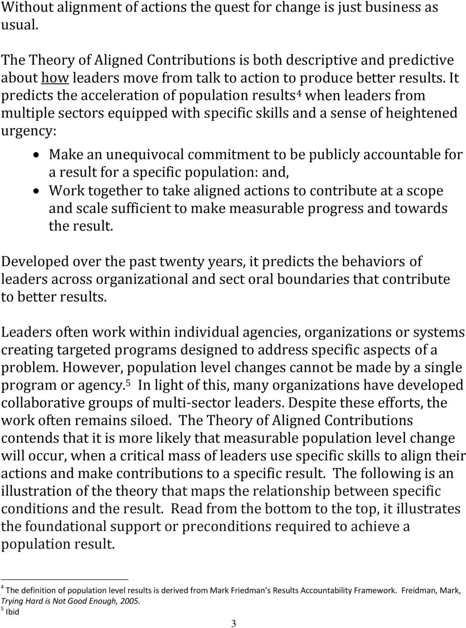 It predicts the acceleration of population results 4 when leaders from multiple sectors equipped with specific skills and a sense of heightened urgency: Make an unequivocal commitment to be publicly