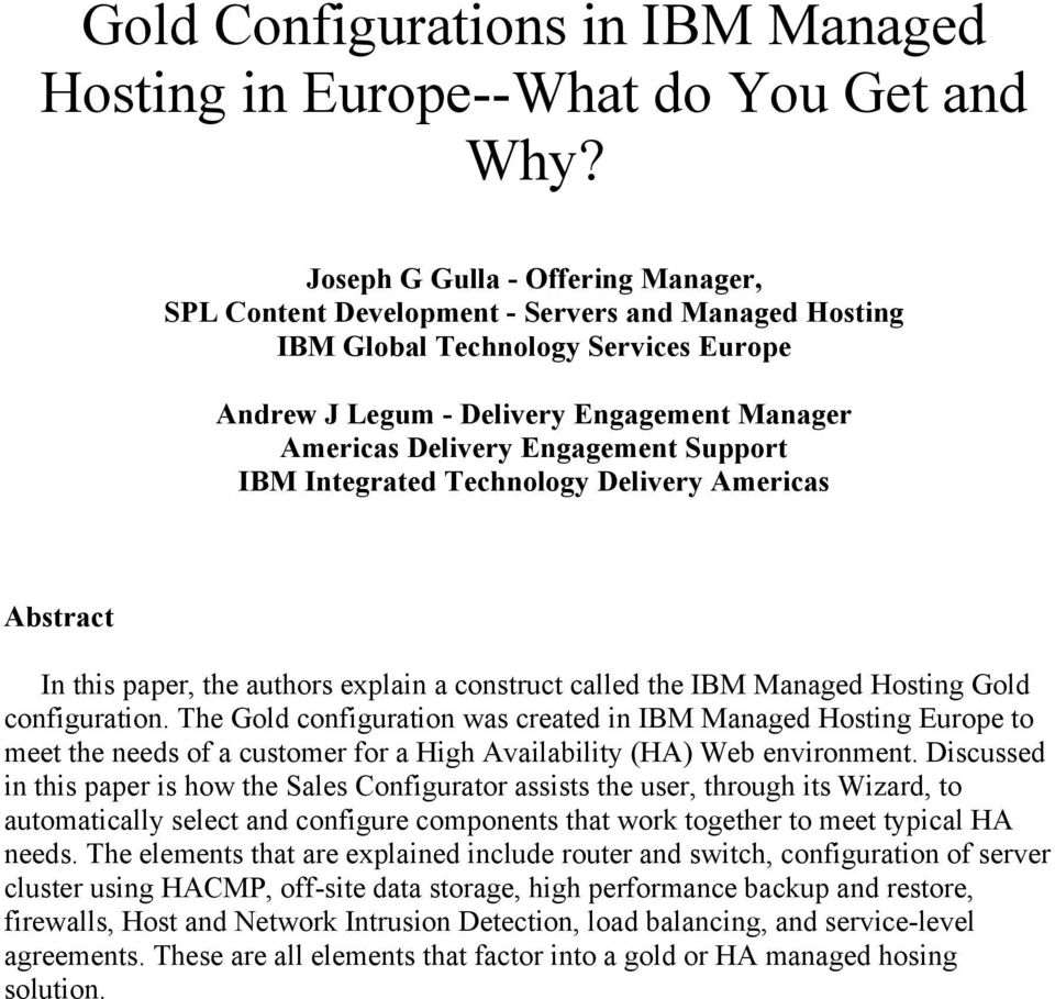 Engagement Support IBM Integrated Technology Delivery Americas Abstract In this paper, the authors explain a construct called the IBM Managed Hosting Gold configuration.