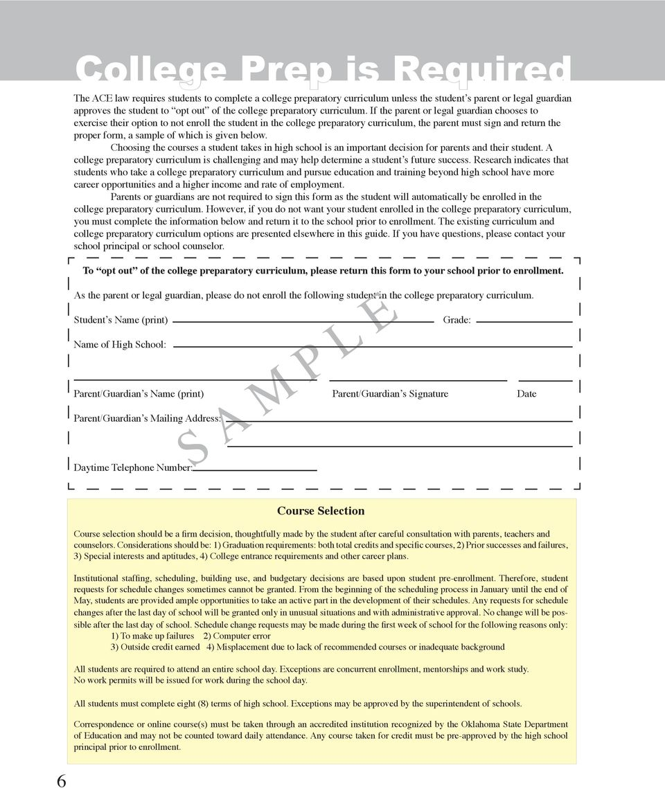 If the parent or legal guardian chooses to exercise their option to not enroll the student in the college preparatory curriculum, the parent must sign and return the proper form, a sample of which is