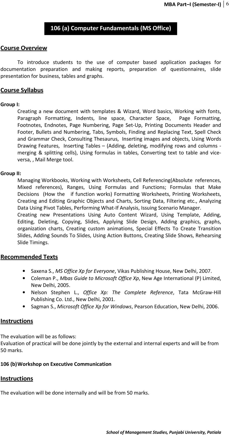Creating a new document with templates & Wizard, Word basics, Working with fonts, Paragraph Formatting, Indents, line space, Character Space, Page Formatting, Footnotes, Endnotes, Page Numbering,