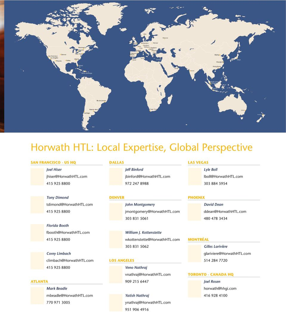 Santiago Auckland : Local Expertise, Global Perspective SAN FRANCISCO - US HQ Joel Hiser jhiser@horwathhtl.com DALLAS Jeff Binford jbinford@horwathhtl.