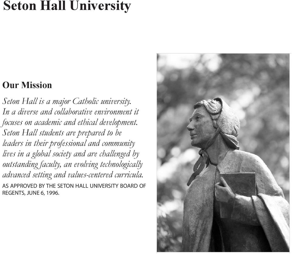 Seton Hall students are prepared to be leaders in their professional and community lives in a global society