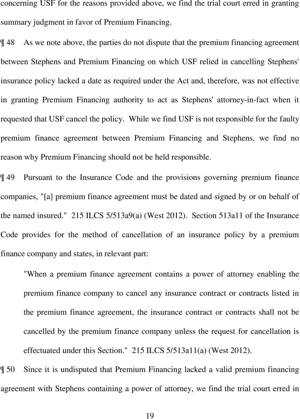 as required under the Act and, therefore, was not effective in granting Premium Financing authority to act as Stephens' attorney-in-fact when it requested that USF cancel the policy.