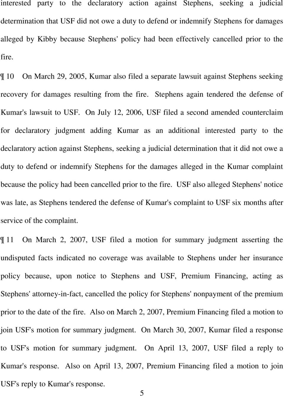 Stephens again tendered the defense of Kumar's lawsuit to USF.