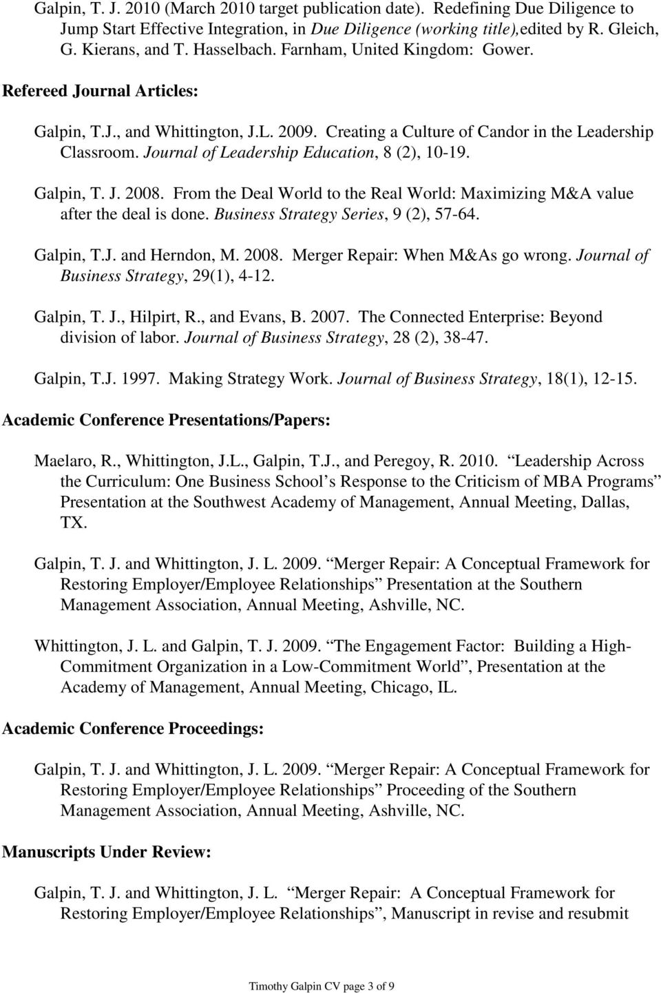 Journal of Leadership Education, 8 (2), 10-19. Galpin, T. J. 2008. From the Deal World to the Real World: Maximizing M&A value after the deal is done. Business Strategy Series, 9 (2), 57-64.