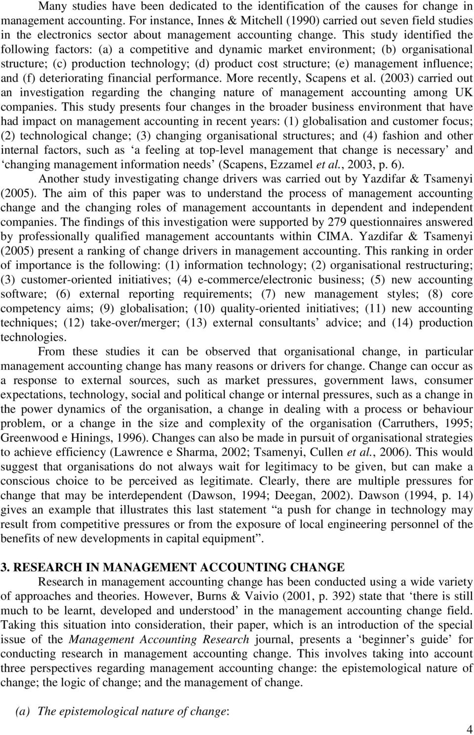 management accounting and organisational change Read social and environmental accounting, organisational change and management accounting: a processual view, management accounting research on deepdyve, the.