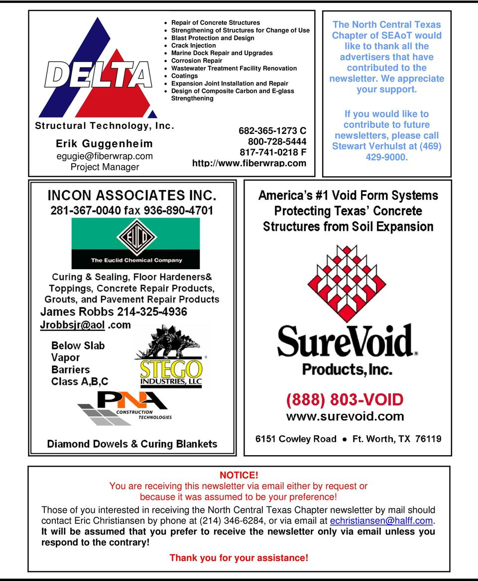 have contributed to the newsletter. We appreciate your support. Structural Technology, Inc. Erik Guggenheim egugie@fiberwrap.com Project Manager 682-365-1273 C 800-728-5444 817-741-0218 F http://www.