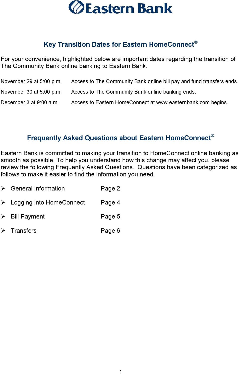 Access to Eastern HomeConnect at www.easternbank.com begins.