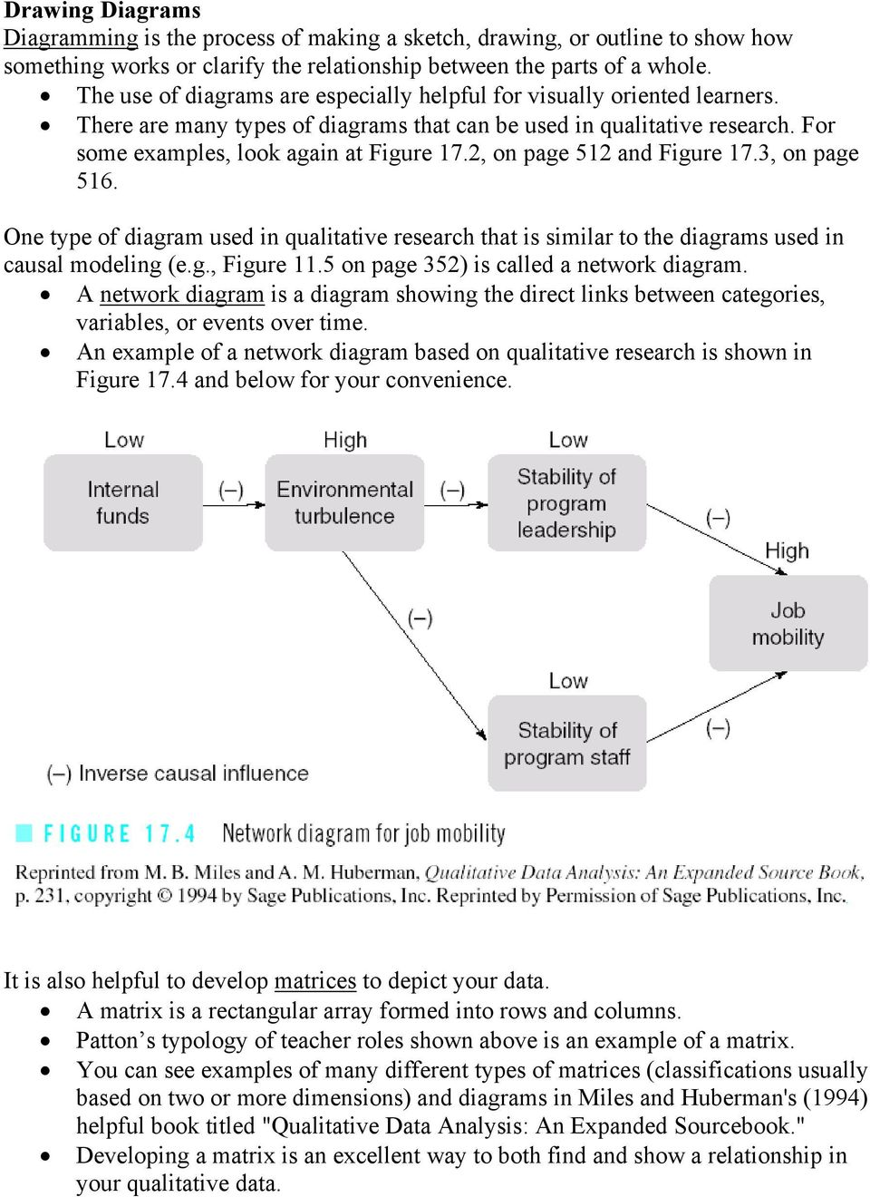 2, on page 512 and Figure 17.3, on page 516. One type of diagram used in qualitative research that is similar to the diagrams used in causal modeling (e.g., Figure 11.