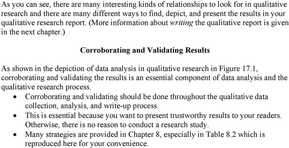 ) Corroborating and Validating Results As shown in the depiction of data analysis in qualitative research in Figure 17.