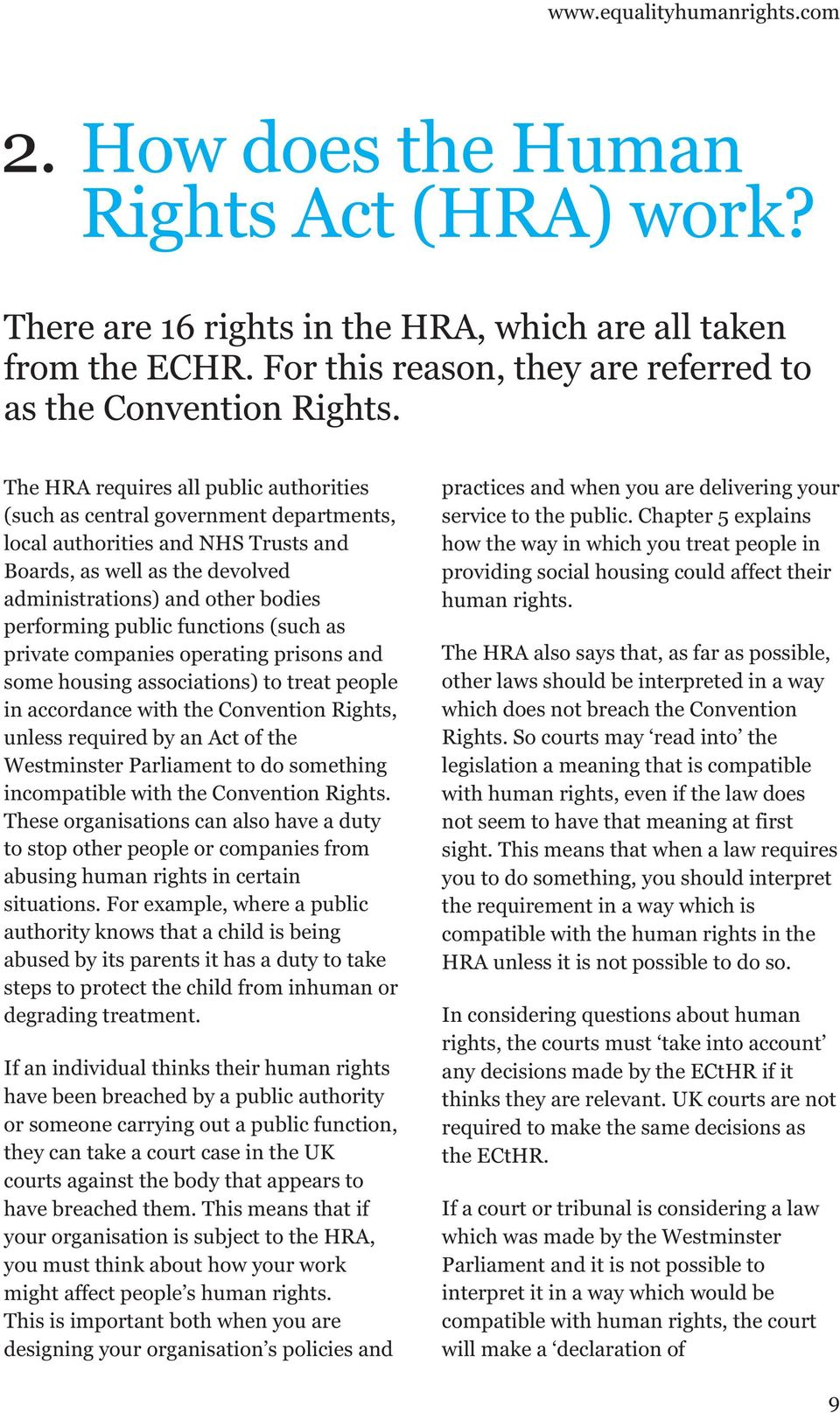 The HRA requires all public authorities (such as central government departments, local authorities and NHS Trusts and Boards, as well as the devolved administrations) and other bodies performing