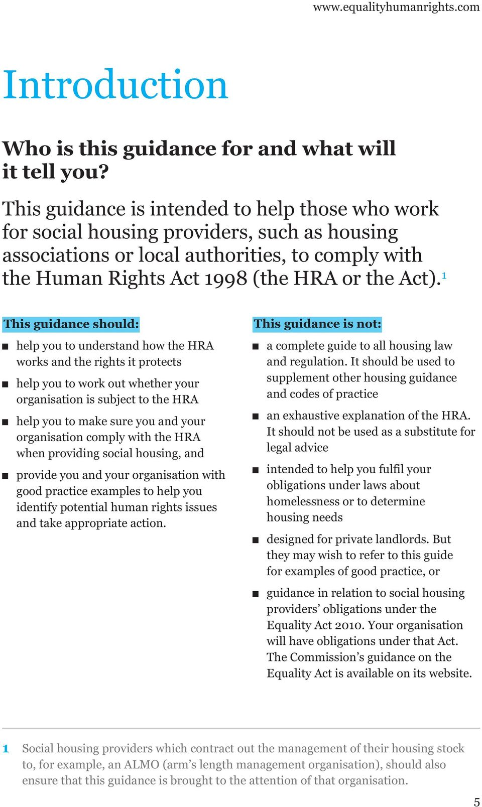 1 This guidance should: help you to understand how the HRA works and the rights it protects help you to work out whether your organisation is subject to the HRA help you to make sure you and your