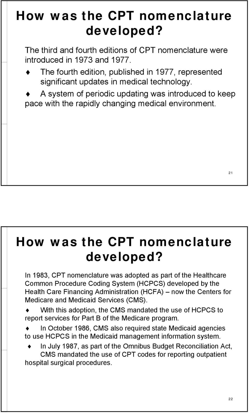 21 How was the CPT nomenclature developed?