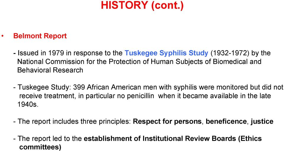 Human Subjects of Biomedical and Behavioral Research - Tuskegee Study: 399 African American men with syphilis were monitored but did not