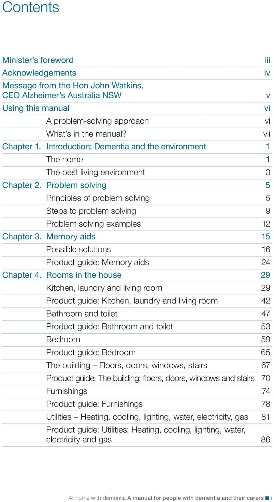 Problem solving 5 Principles of problem solving 5 Steps to problem solving 9 Problem solving examples 12 Chapter 3. Memory aids 15 Possible solutions 16 Product guide: Memory aids 24 Chapter 4.