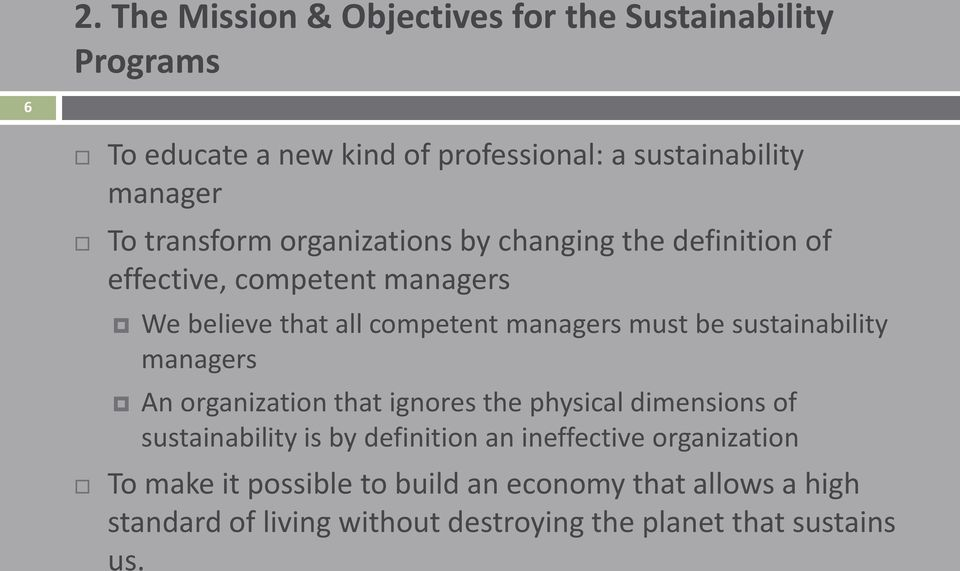 sustainability managers An organization that ignores the physical dimensions of sustainability is by definition an ineffective