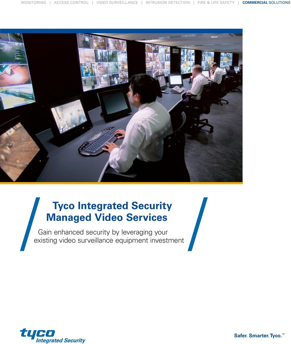 Managed Video Services Gain enhanced security by leveraging your