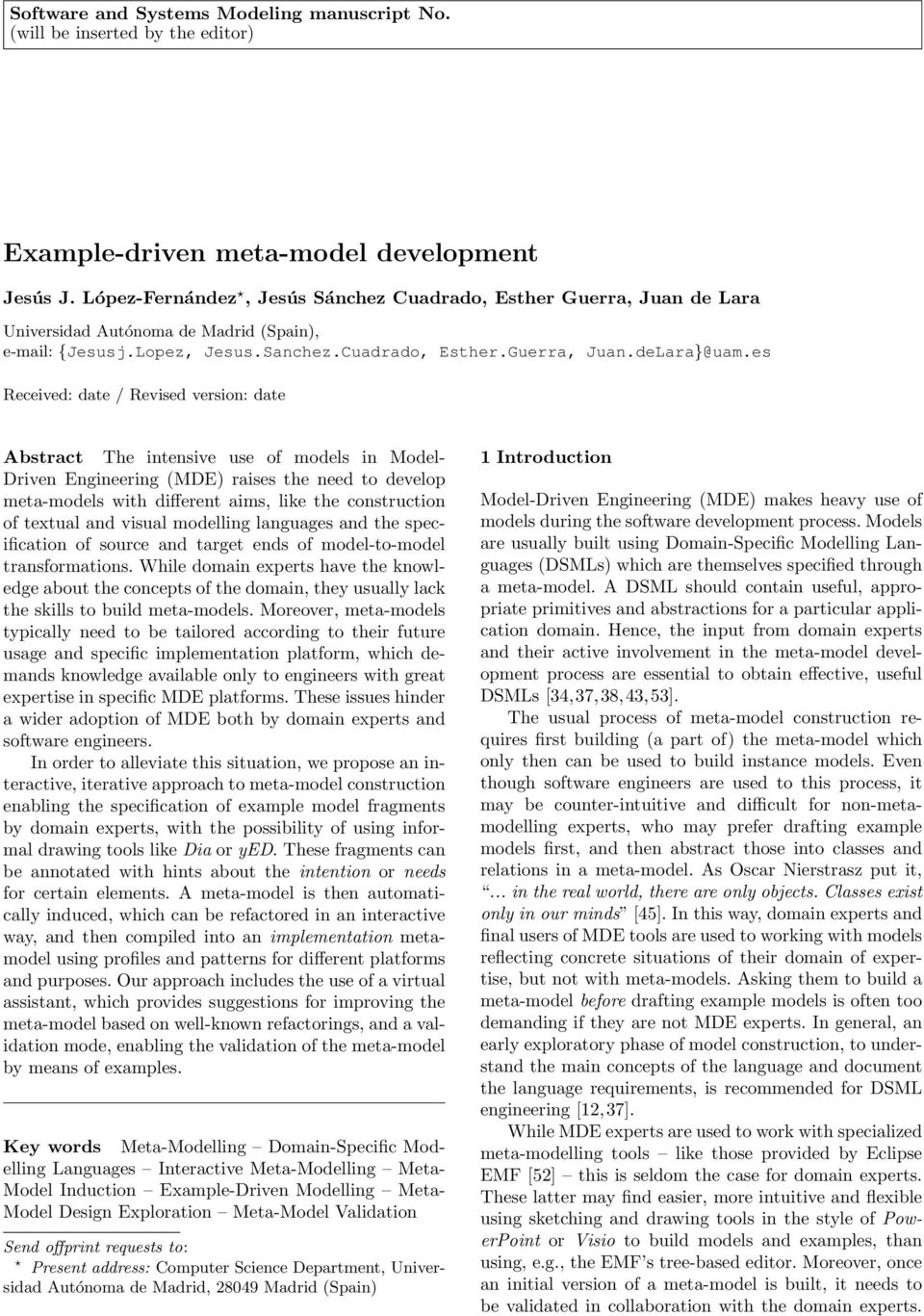 es Received: date / Revised version: date Abstract The intensive use of models in Model- Driven Engineering (MDE) raises the need to develop meta-models with different aims, like the construction of