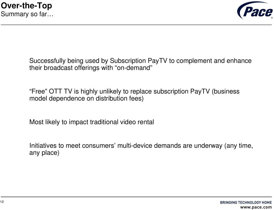 subscription PayTV (business model dependence on distribution fees) Most likely to impact