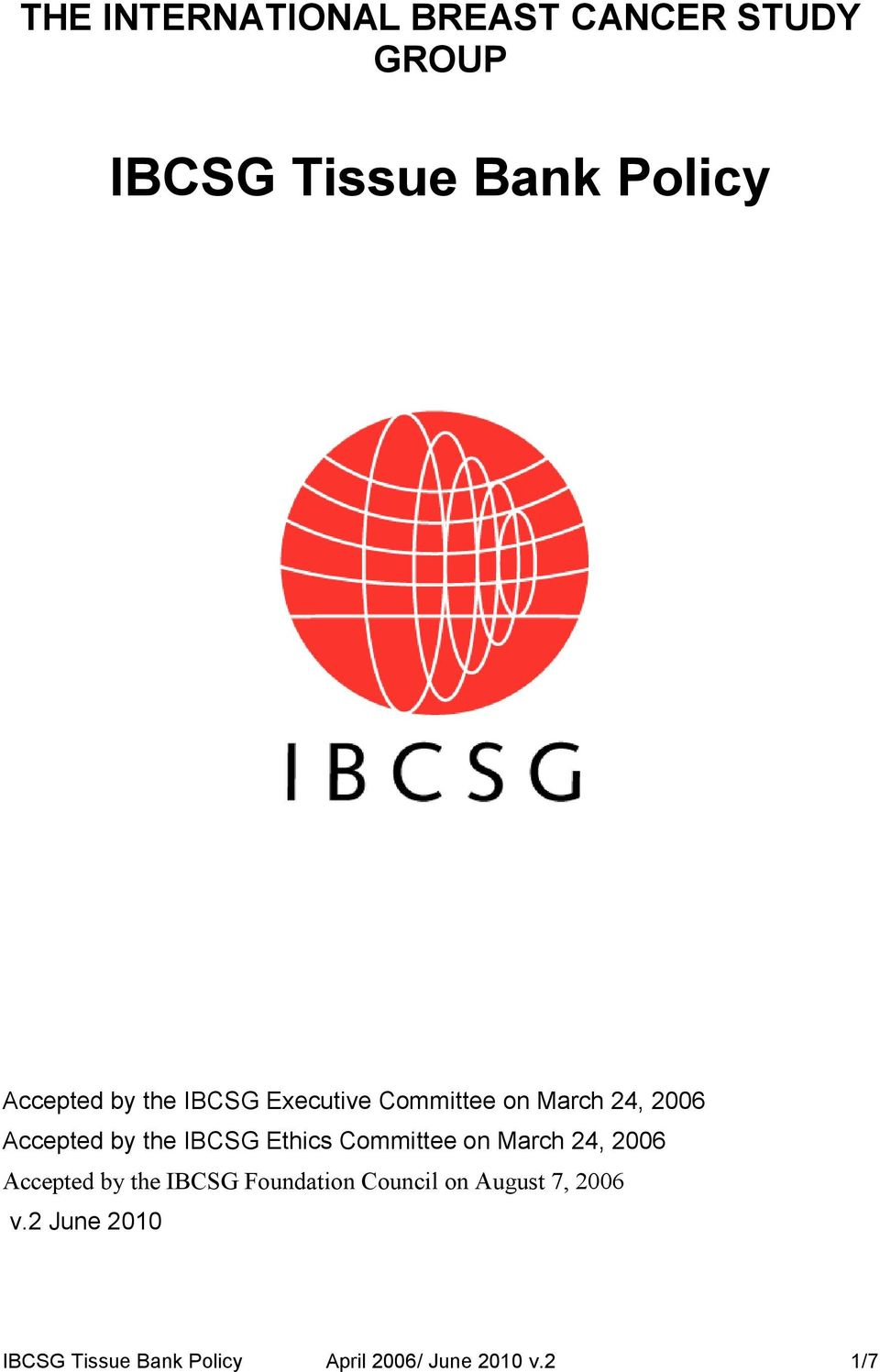 Ethics Committee on March 24, 2006 Accepted by the IBCSG Foundation Council on