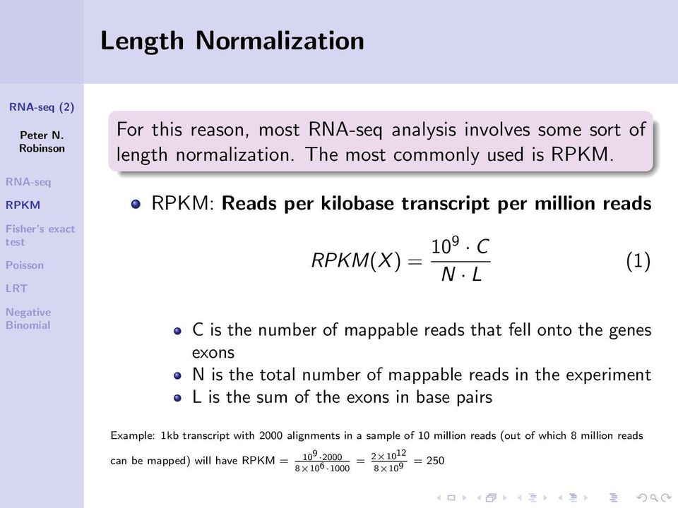 exons N is the total number of mappable reads in the experiment L is the sum of the exons in base pairs Example: 1kb transcript with