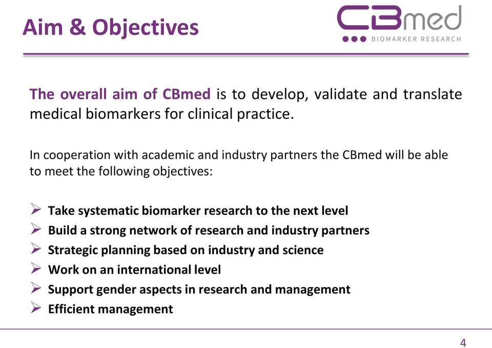 systematic biomarker research to the next level Build a strong network of research and industry partners Strategic