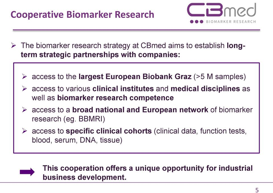 biomarker research competence access to a broad national and European network of biomarker research (eg.