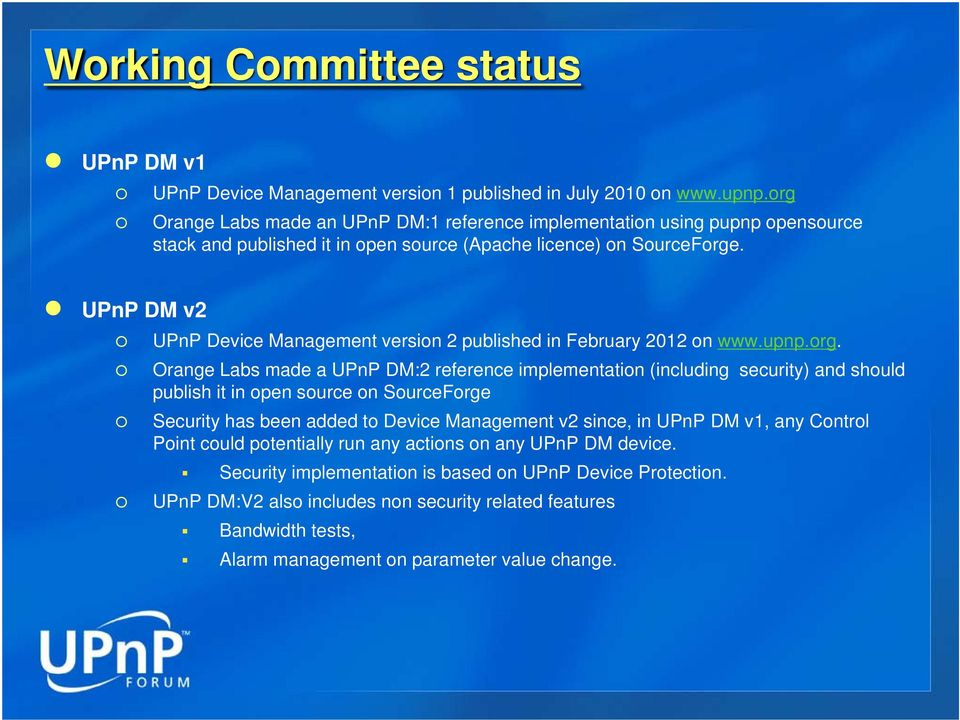 UPnP DM v2 UPnP Device Management version 2 published in February 2012 on www.upnp.org.